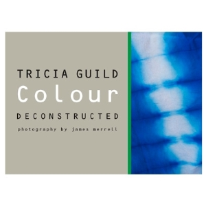 Colour deconstructed by Tricia Guild